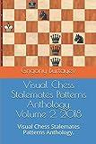 Visual Chess Stalemates Patterns Anthology. Volume 2. 2018: Visual Chess Stalemates Patterns Anthology.-Burtayev, Grigoriy Burtayev, Grigoriy Burtayev, Grigoriy