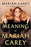 By Mariah Carey The Meaning of Mariah Carey Hardcover - 2020