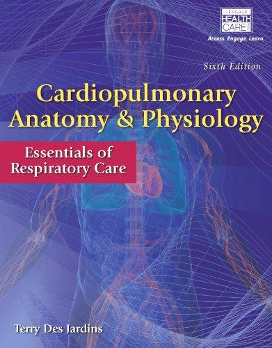Cardiopulmonary Anatomy & Physiology: Essentials of Respiratory Care