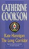 Kate Hannigan / The Long Corridor (Catherine Cookson Ominbuses)