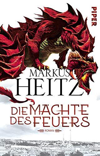 Die Mächte des Feuers (Die Drachen-Reihe 1): Roman