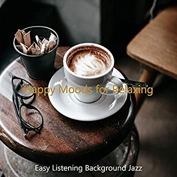 Happy Moods for Relaxing