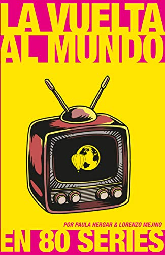 La vuelta al mundo en 80 series (NO FICCIÓN) eBook: Hergar, Paula ...