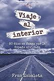Viaje al interior: 80 días en furgo por la España olvidada: 1 (Nómadas)