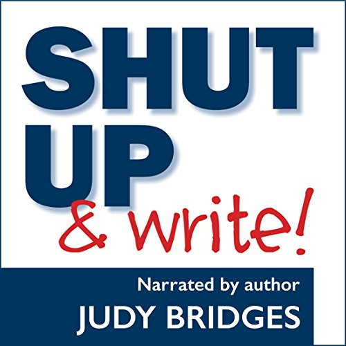 Shut Up & Write! audiobook cover art