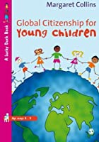 Global Citizenship for Young Children (Lucky Duck Books) by Margaret Collins(2008-05-06)