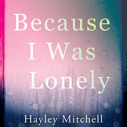 Because I Was Lonely audiobook cover art