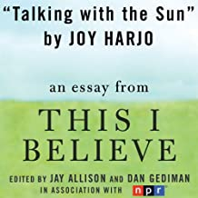 Talking with the Sun: A 'This I Believe' Essay