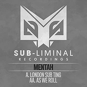 London Sub Ting / As We Roll
