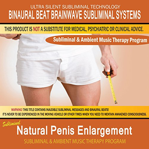 Natural Penis Enlargement - Subliminal & Ambient Music Therapy