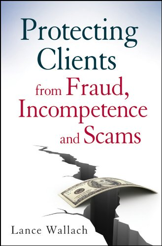 Protecting Clients from Fraud, Incompetence and Scams (English Edition)