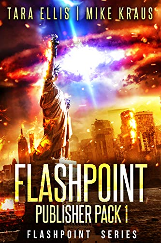 Flashpoint Publisher's Pack 1: Books 1-3: (The Thrilling Post-Apocalyptic Survival Series) by [Tara Ellis, Mike Kraus]
