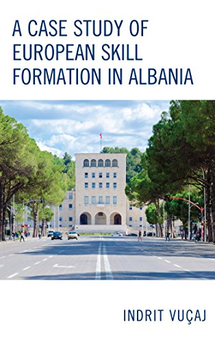 A Case Study of European Skill Formation in Albania (English Edition)