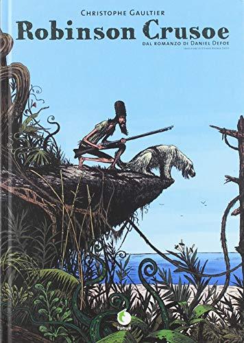 Robinson Crusoe. Dal romanzo di Daniel Defoe
