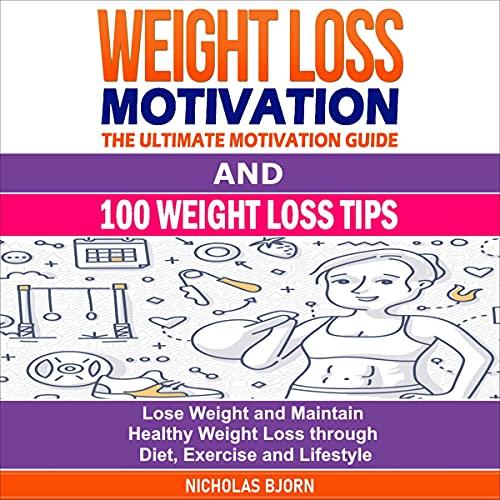 Weight Loss Motivation & 100 Weight Loss Tips cover art