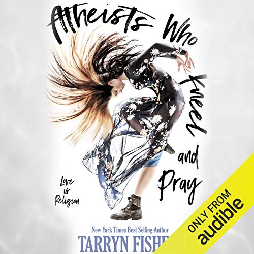 Atheists Who Kneel and Pray                   By:                                                                                                                                 Tarryn Fisher                               Narrated by:                                                                                                                                 Alexander Cendese,                                                                                        Finty Williams                      Length: 8 hrs and 54 mins     197 ratings     Overall 4.6