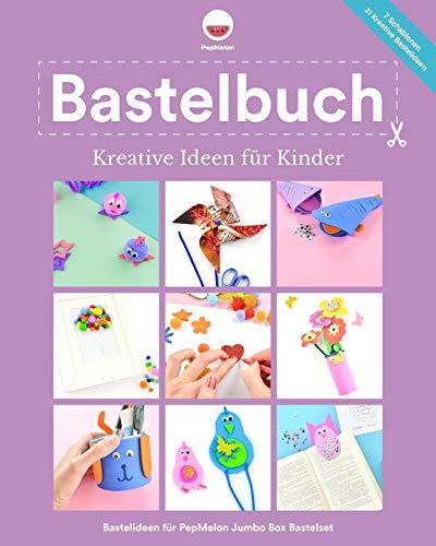 Bastelbuch Kreative Ideen für Kinder: Kreative Bastelideen, die Kinder und Erwachsene mit dem PepMelon Jumbo Box Bastelset zusammen basteln können. (Jumbo Box Original, Band 1)