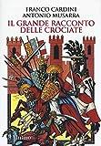 Il grande racconto delle crociate...