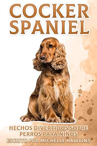 Cocker Spaniel: Hechos divertidos sobre perros para niños #19 (Spanish Edition)