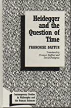Heidegger and the Question of Time (Contemporary Studies in Philosophy and the Human Sciences)
