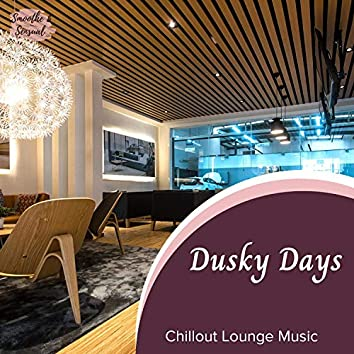 Dusky Days - Chillout Lounge Music