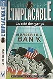 L'implacable - La cités des gangs