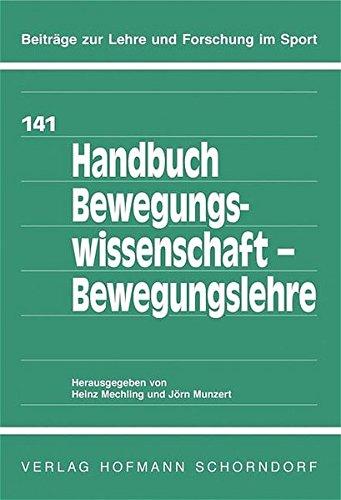 Handbuch Bewegungswissenschaft - Bewegungslehre (Beiträge zur Lehre und Forschung im Sport)