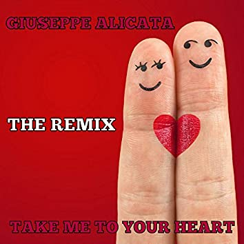 Take Me to Your Heart (The Remix)