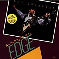 Dancing On The Edge by Roy Buchanan (1993-07-20)