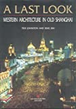 A last look: Western architecture in old Shanghai
