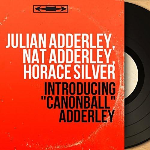 Julian Adderley, Nat Adderley, Horace Silver