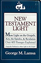 New Testament Light: More Light on the Gospels, Acts, the Epistles, and Revelation : Over 400 Passages Explained