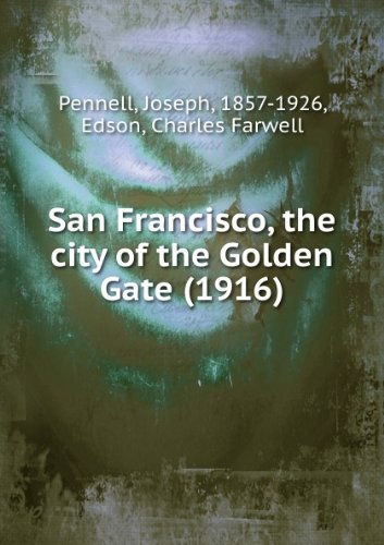San Francisco, the city of the Golden Gate (1916)