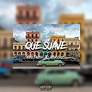 Que Suave (feat Aitor Cruz) (Radio Edit)