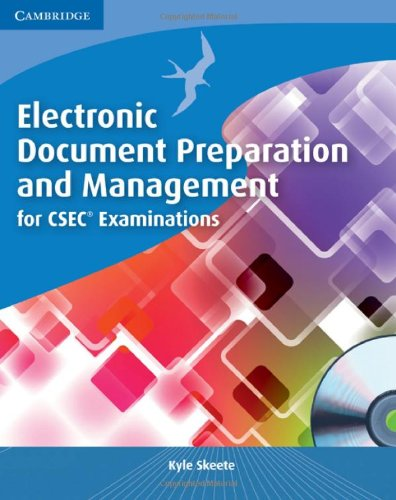 Compare Textbook Prices for Electronic Document Preparation and Management for CSEC® Examinations Coursebook with CD-ROM Pap/Cdr Edition ISBN 9780521184670 by Skeete, Kyle