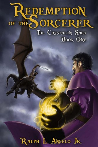 Book: Redemption of the Sorcerer, The Crystalon Saga, Book One by Ralph L. Angelo Jr.