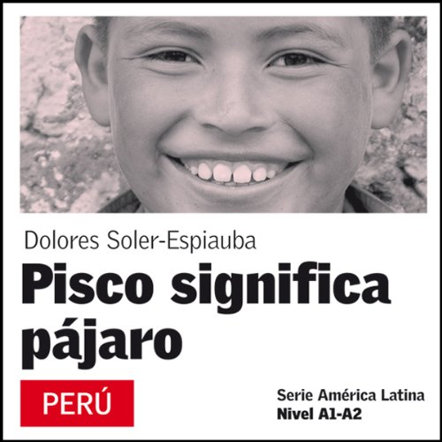 Pisco significa pájaro [Pisco Means Bird] audiobook cover art