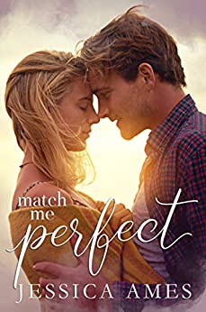 Match Me Perfect by [Jessica Ames]