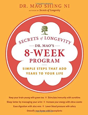 Secrets of Longevity: Dr. Maos 8-week Program: Simple Steps That Add