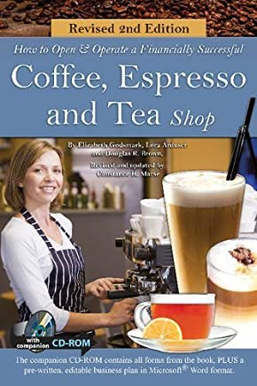 How to Open and Operate a Financially Successful Coffee, Espresso and Tea Shop with Companion CD-ROM Revised 2nd Edition by Douglas R Brown(2014-07-21)
