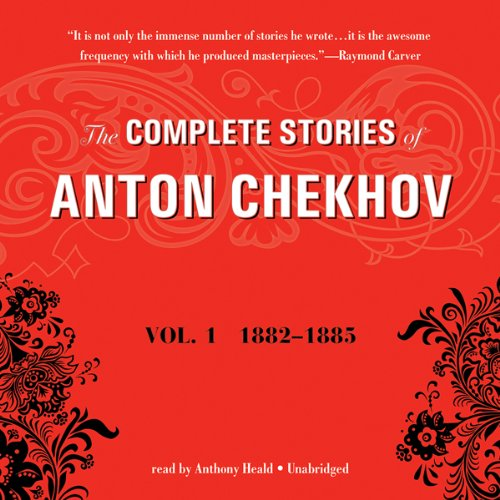 The Complete Stories of Anton Chekhov, Vol. 1     1882–1885              By:                                                                                                                                 Anton Chekhov                               Narrated by:                                                                                                                                 Anthony Heald                      Length: 7 hrs and 42 mins     119 ratings     Overall 4.2