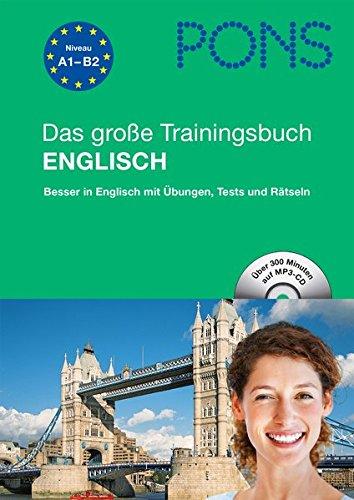 PONS Das große Trainingsbuch Englisch: Besser in Englisch mit Übungen, Tests und Rätseln