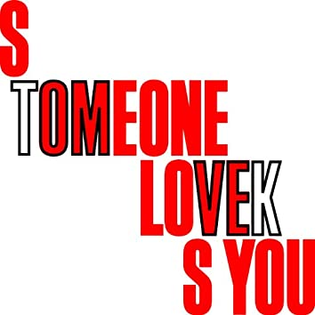 Someone Loves You