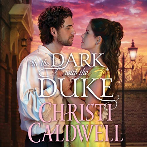 In the Dark with the Duke: Lost Lords of London, Book 2