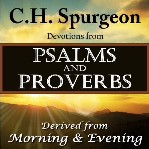 C.H. Spurgeon Devotions from Psalms and Proverbs: Derived from Morning and Evening cover art