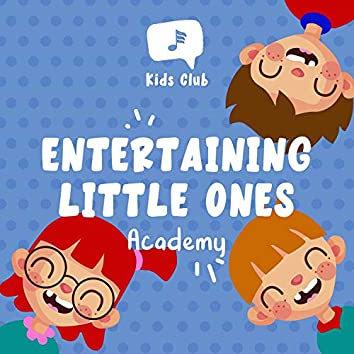 Entertaining Little Ones Academy