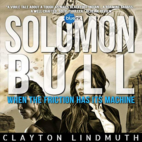 Solomon Bull: When the Friction Has Its Machine audiobook cover art