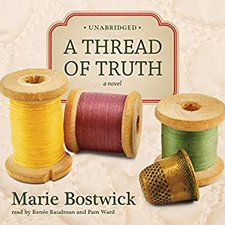 A Thread of Truth     The Cobbled Court Series, Book 2              By:                                                                                                                                 Marie Bostwick                               Narrated by:                                                                                                                                 Renée Raudman,                                                                                        Pam Ward                      Length: 12 hrs and 16 mins     580 ratings     Overall 4.5