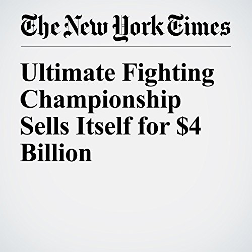 Ultimate Fighting Championship Sells Itself for $4 Billion cover art