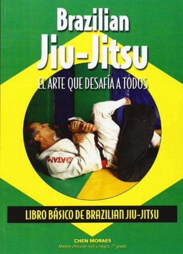 Brazilian Jiu-Jitsu. Libro básico de Brazilian Jiu-Jitsu.: el arte que desafía a todos